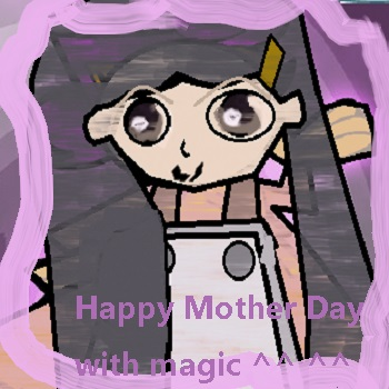 Happy Mother Day with Magic ^^ ^^